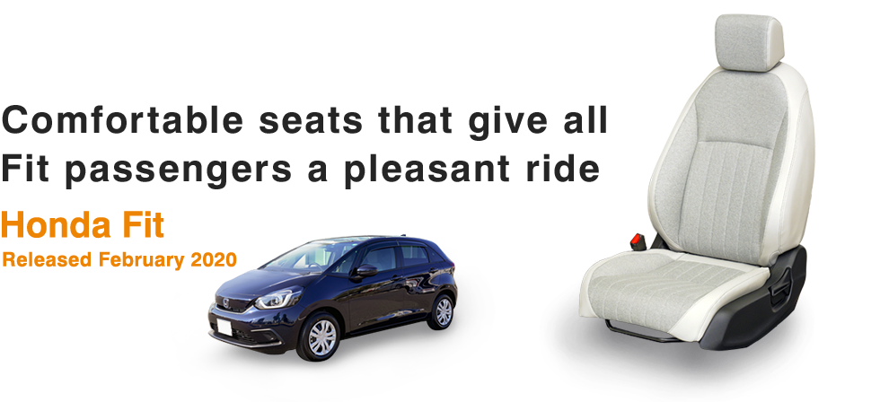 Comfortable seats that give all Fit passengers a pleasant ride Honda Fit Released February 2020