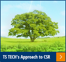 TS TECH's Approach to CSR